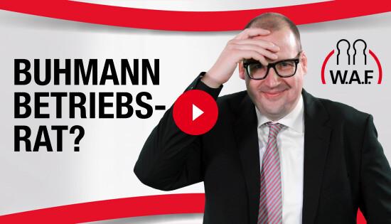 Buhmann Betriebsrat: Ist die Belegschaft noch unser Freund?